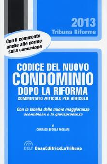 Codice del nuovo condominio dopo la riforma. Commentato articolo per articolo - Corrado Sforza Fogliani - copertina