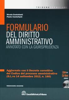 Formulario del diritto amministrativo. Annotato con la giurisprudenza. Con CD-ROM - Nicola Centofanti,Paolo Centofanti - copertina