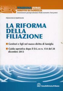 La riforma della filiazione. Genitori e figli nel nuovo diritto di famiglia
