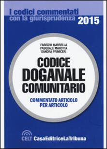 Codice Doganale Comunitario F Marrella P Marotta S Primiceri Libro La Tribuna I Codici Commentati Con La Giurisprudenza Ibs