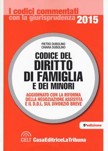 Codice del diritto di famiglia e dei minori - Pietro Dubolino,Chiara Dubolino - copertina