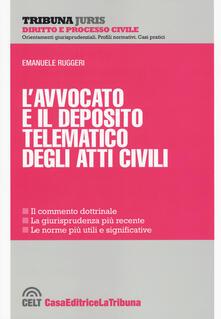 L' avvocato e il deposito telematico degli atti civili - Emanuele Ruggeri - copertina