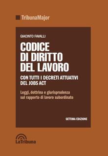 Codice di diritto del lavoro. Leggi, dottrina e giurisprudenza sul rapporto di lavoro subordinato - copertina