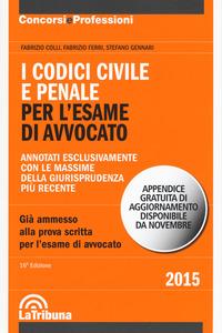 I I codici civile e penale. Per l'esame di avvocato - Colli Fabrizio Ferri Fabrizio Gennari Stefano - wuz.it