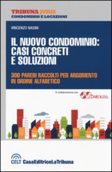 Il nuovo condominio. Casi concreti e soluzioni. 300 pareri raccolti per argomento in ordine alfabetico - Vincenzo Nasini - copertina