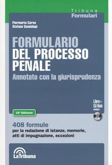 Formulario del processo penale. Annotato con la giurisprudenza - Piermaria Corso,Stefano Guadalupi - copertina