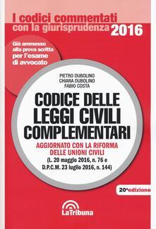 Codice delle leggi civili complementari - Pietro Dubolino,Chiara Dubolino,Fabio Costa - copertina