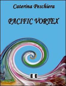 Pacific vortex - Caterina Peschiera - copertina