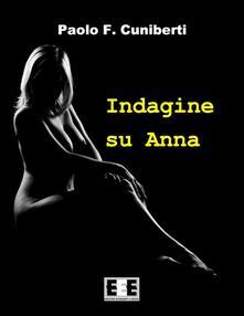 Indagine su Anna - Paolo Ferruccio Cuniberti - ebook