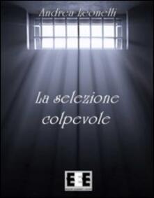 La selezione colpevole - Andrea Leonelli - copertina