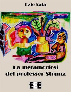 Ebook metamorfosi del professor Strunz Saia, Ezio
