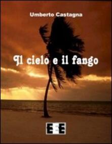Il cielo e il fango - Umberto Castagna - copertina