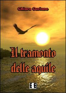 Il tramonto delle aquile - Chiara Curione - copertina