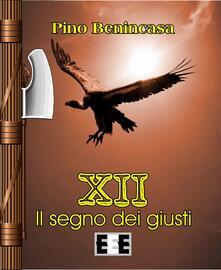 XII. Il segno dei giusti - Pino Benincasa - ebook