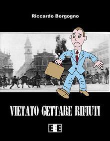 Vietato gettare rifiuti - Riccardo Borgogno - ebook