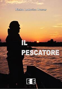 Il pescatore - Pietro L. Prever - copertina