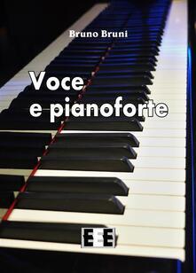 Voce e pianoforte - Bruno Bruni - ebook
