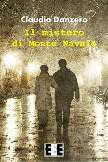 Il mistero di Monte Navale - Claudio Danzero - copertina