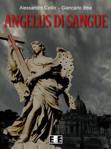 Angelus di sangue - Giancarlo Ibba,Alessandro Cirillo - copertina