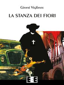 La stanza dei fiori - Gianni Vigilante - copertina