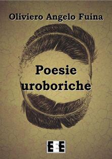 Poesie uroboriche - Oliviero Angelo Fuina - copertina