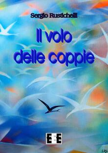 Il volo delle coppie - Sergio Rustichelli - copertina