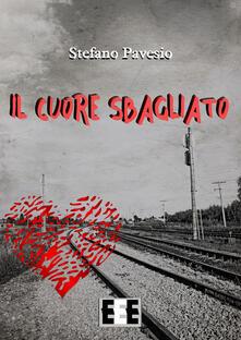 Il cuore sbagliato - Stefano Pavesio - copertina