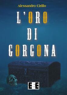 L'oro di Gorgona - Alessandro Cirillo - ebook
