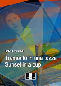 Tramonto in una tazza - Sunset in a Cup