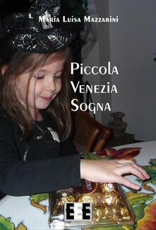 Piccola Venezia sogna - Maria Luisa Mazzarini - ebook