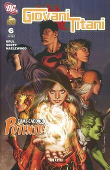 Come cadono i potenti. Giovani Titani. Vol. 6 - J. T. Krull,Nicola Scott,Doug Hazlewood - copertina