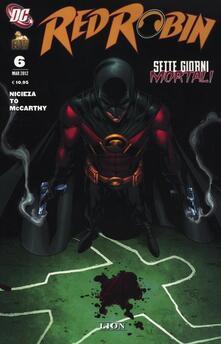 Sette giorni mortali. Red Robin. Vol. 6 - Fabian Nicieza,Marcus To - copertina