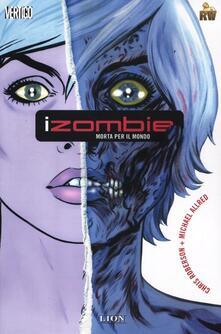Morta per il mondo. iZombie. Vol. 1 - Chris Roberson,Mike Allred - copertina