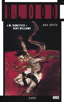 Blood. Una storia - Jean Marc DeMatteis,Kent Williams - copertina