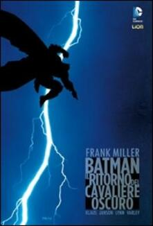 Il ritorno del cavaliere oscuro. Batman - Frank Miller,Lynn Varley,Klaus Janson - copertina