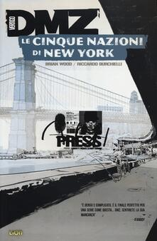 Le cinque nazioni di New York. DMZ. Vol. 12 - Brian Wood,Riccardo Burchielli - copertina