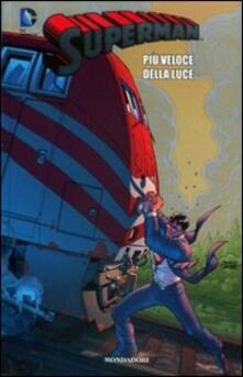 Più veloce della luce. Superman. Vol. 21 - Geoff Johns,Kurt Busiek,Pete Woods - copertina