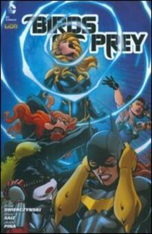 Birds of prey. Vol. 2 - Duane Swierczynski,Jesus Saiz,Javier Pina - copertina