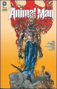 La caccia. Animal man. Vol. 1 - Jeff Lemire,Travel Foreman,Dan Green - copertina