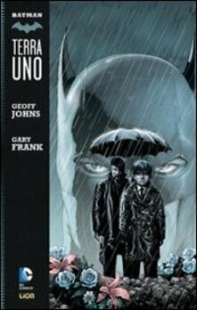 Terra uno. Batman - Geoff Johns,Gary Frank - copertina