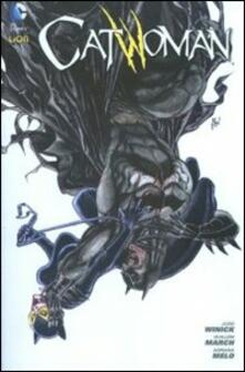 Catwoman. Vol. 2 - Judd Winick,Guillem March,Adriana Melo - copertina