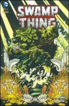 Il suo corpo risorga. Swamp thing TP. Vol. 1 - Scott Snyder,Yanick Paquette - copertina