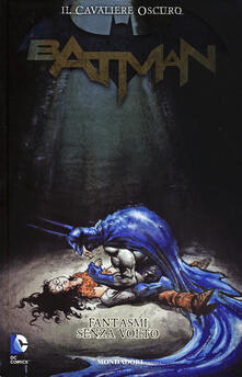 Fantasmi senza volto. Batman. Il cavaliere oscuro. Vol. 6 - Tony Bedard,Rags Morales - copertina