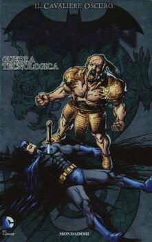 Guerra tecnologica. Batman. Il cavaliere oscuro. Vol. 10 - Marc Guggenheim,Gerry Conway - copertina