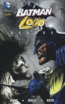 Batman Lobo deluxe - Alan Grant,Simon Bisley,Sam Kieth - copertina