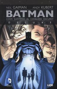 Cosa è successo al Cavaliere Oscuro. Batman
