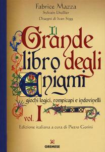 Il grande libro degli enigmi. Vol. 1