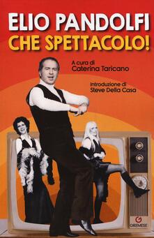 Amatigota.it Elio Pandolfi. Che spettacolo! Image
