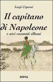 Il capitano di Napoleone e altri racconti elbani