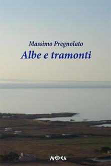 Albe e tramonti - Massimo Pregnolato - copertina